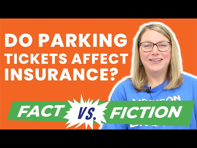 Fact or Fiction - Parking Tickets Affect My Insurance
