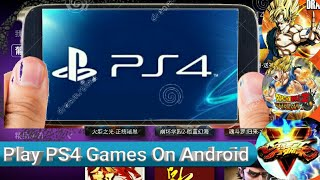 Play PS4 Gloud games on Android Offline Without VPN 100% Real