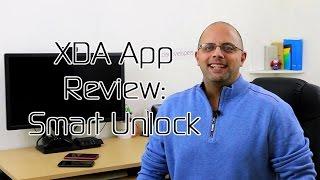 Smart Unlock Your Phone - XDA App Review
