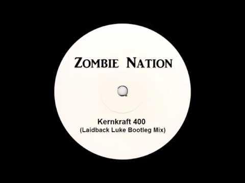 Zombie Nation  Kernkraft 400 Laidback Luke Bootleg Mix