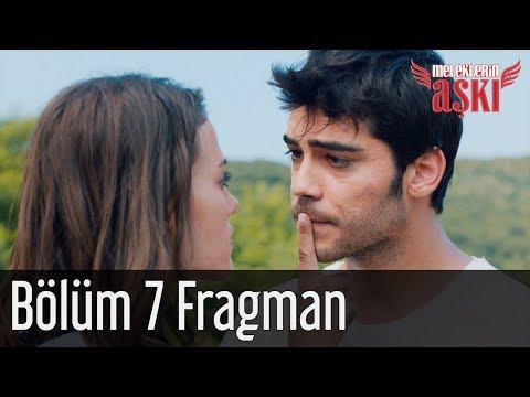 Meleklerin Aşkı 7. Bölüm Fragman