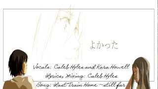 AnoHana - Last Train Home ~still far (with vocals) ft. Kara Howell