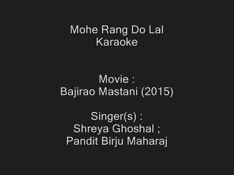 Mohe Rang Do Lal - Karaoke - Bajirao Mastani (2015) - Shreya Ghoshal ; Pandit Birju Maharaj