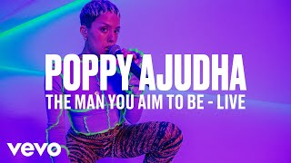 Poppy Ajudha - The Man You Aim to Be (Live)   Vevo DSCVR