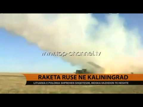 Raketat ruse në Kaliningrad - Top Channel Albania - News - Lajme
