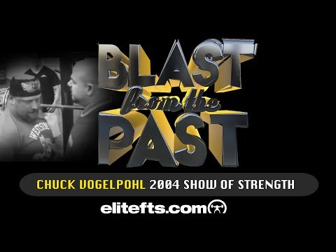 Chuck Vogelpohl 2004 Show Of Strength - Blast From The Past | Elitefts.com