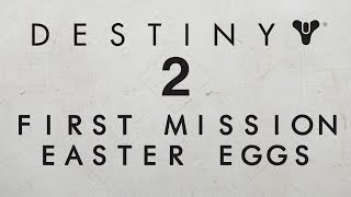 Destiny 2 - First Mission Easter Eggs