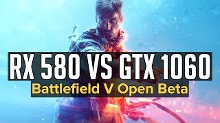 Battlefield V PC Performance | RX 580 vs GTX 1060