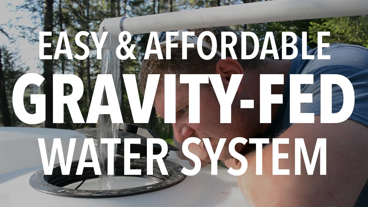 Insanely Easy Gravity Fed Water System For Off Grid Living