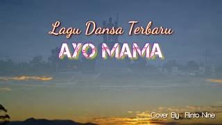 AYO MAMA (cover) Rinto Nine Lagu Dansa Terbaru 2019