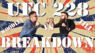 TKCS Ep26: UFC 228 Woodley Vs Till BREAKDOWN!