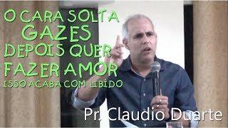 Pr. Claudio Duarte: O cara solta gases pra todo lado, depois fazer amor