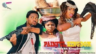 Painful Kingdom - Latest Nigerian Nollywood Movie