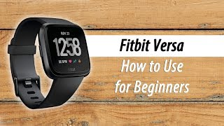 How to Use the Fitbit Versa (Lite) for Beginners