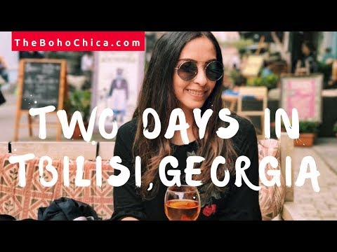 How To Spend 2 Days in Tbilisi Georgia - The Boho Chica Travel Vlog