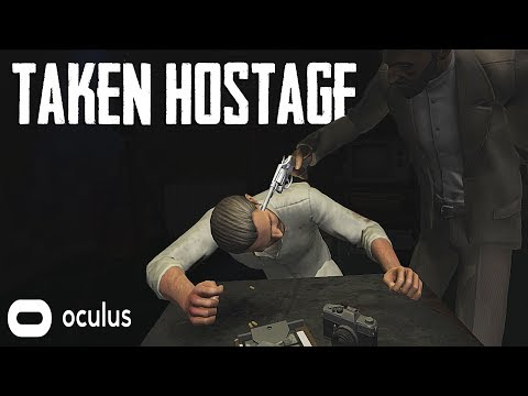 TAKEN HOSTAGE IN VIRTUAL REALITY