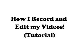 How I Edit & Make my ROBLOX Videos