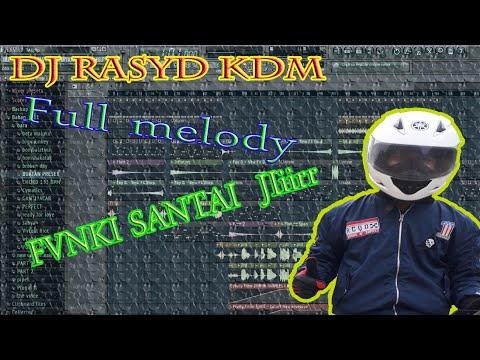 DJ Rasyd KDM(Full Melody. FANKY SANTAI.) NEW 2019 Vol 4