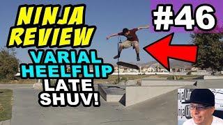 Ninja Review #46: Varial Heel LATE SHUV? WHAT!?