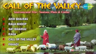 Call Of The Valley | Hindustani Classical Instrumental (Santoor,Flute & Guitar) Audio Jukebox