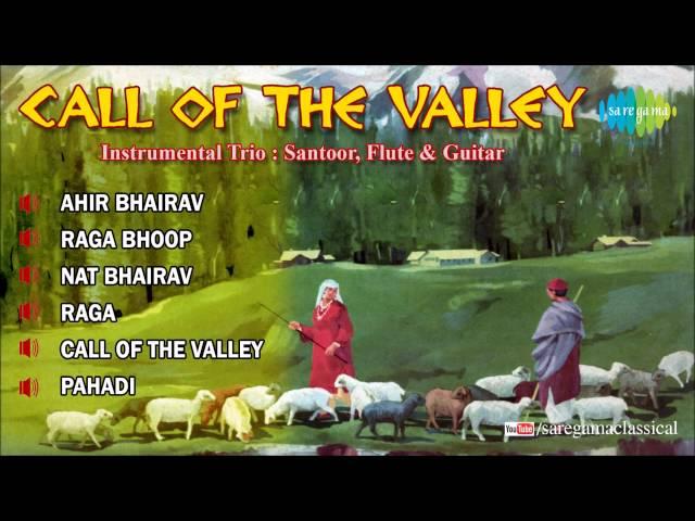 Call Of The Valley | Hindustani Classical Instrumental (Santoor,Flute & Guitar) Audio Jukebox