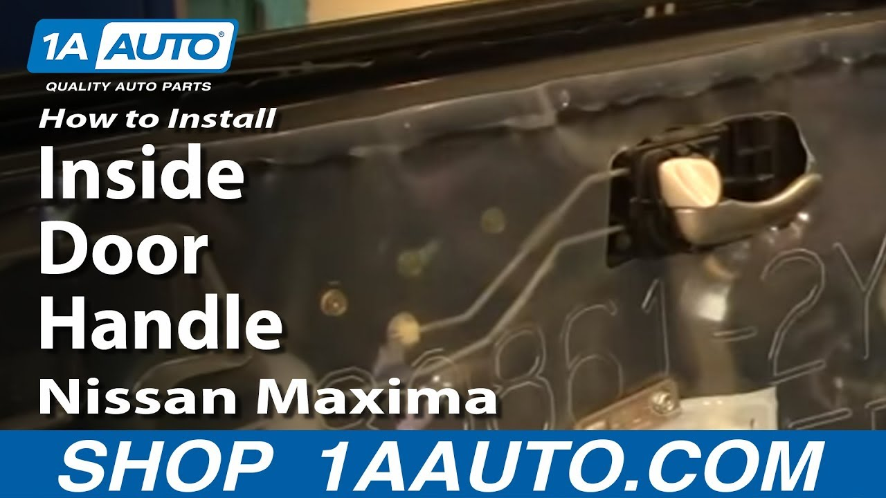 How To Install Replace Inside Door Handle Nissan Maxima 00-03 1AAuto ...