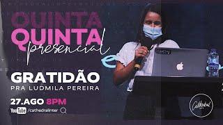 Gratidão | Pra Ludmila Pereira | Cathedral International
