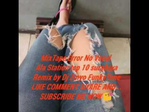 MixTape Error No Vocal part 2 Ala Station Top 10 Surabaya Oleng Coy zetmusic net mp4