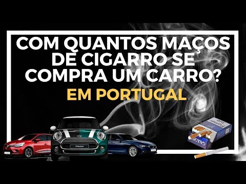 🔴 COM QUANTOS MAÇOS DE CIGARRO SE COMPRA UM CARRO?    EM PORTUGAL 🇵🇹     2019