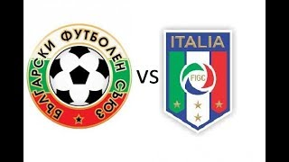 FIFA 18 BULGARIA VS ITALIA