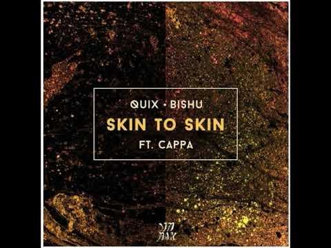 QUIX X Bishu – Skin To Skin (feat. Cappa) | Good Music Everyday