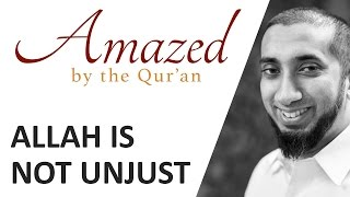 Amazed by the Quran with Nouman Ali Khan: Allah is Not Unjust