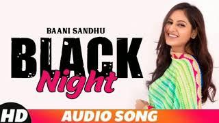 Black Night BAANI SANDHU Feat Sidhu Moose WalaNew Punjabi songs 2020