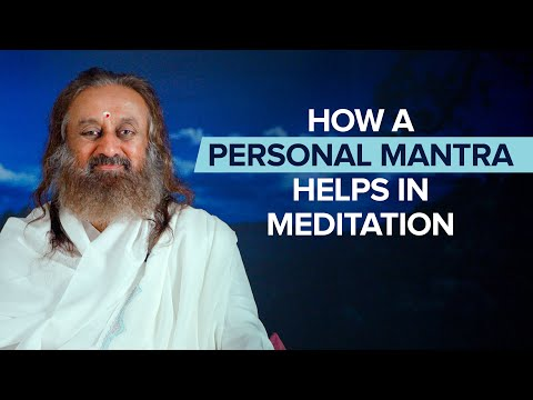 How a personal mantra helps in meditation by Gurudev Sri Sri Ravi Shankar