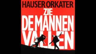 Hauser Orkater - Zie de mannen vallen (Volledig album)