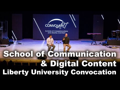 School Of Communication And Digital Content - Liberty University Convocation