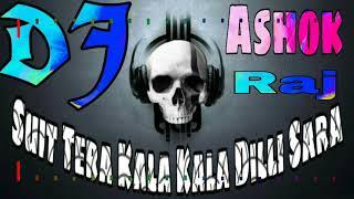 Suit Tera Kala Kala Dilli Sara Electro New Style Mix By Dj Ashok Raj Salon Raebareli UP