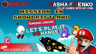 Mission in Snowdriftland - Snowlogue Gameplay (Chin & Mouse Only)