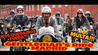 * GENTLEMAN´S RIDE 2019 Madrid ¡¡¡¿¿¿TODO sale MAL???!!! *