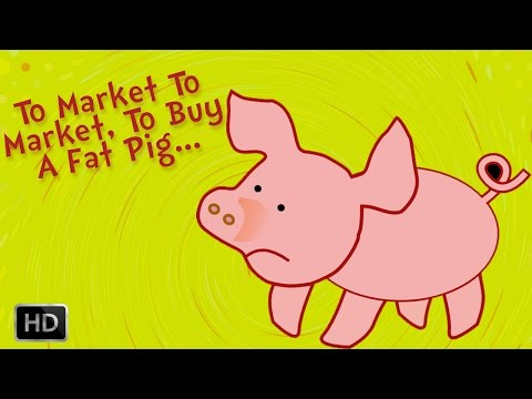 To Market To Market To Buy A Fat Pig - Nursery Rhymes for Children - Kids Songs - Animation