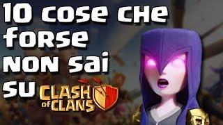10 COSE CHE FORSE NON SAI SU CLASH OF CLANS