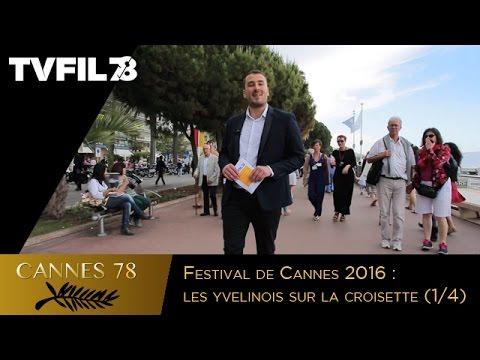 Festival de Cannes 2016 : les yvelinois sur la croisette (1/4)