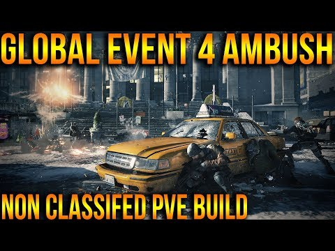 THE DIVISION   BEST NON CLASSIFIED PVE BUILD FOR GLOBAL EVENT AMBUSH