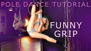 Funny Grip  Pole Dance Tutorial