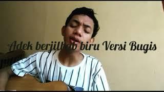 Adek berjilbab biru (Versi Bugis Cover By IqbalAR)