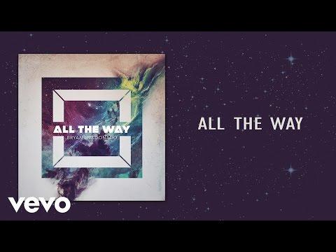 Bryan Maldonado - All The Way (Audio Only) ft. Rey King, Ivan Rodriguez, James Orijuela