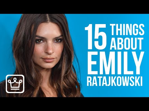 15 Things You Didn't Know About Emily Ratajkowski