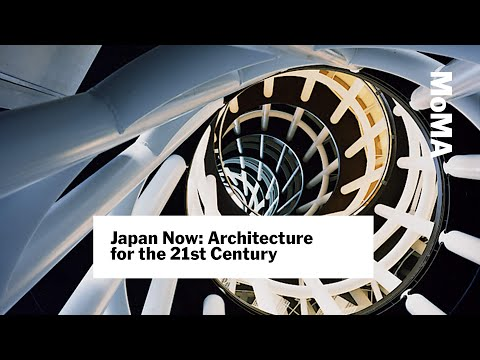 Japan Now: Architecture for the 21st Century | MoMA LIVE