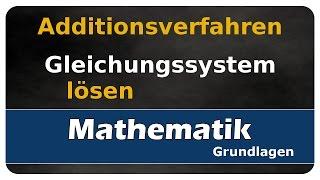 Let's Learn Additionsverfahren - Gleichungssysteme lösen