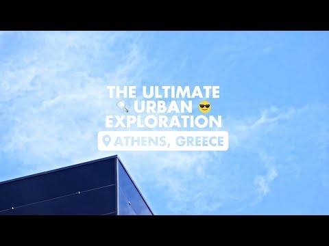 The ultimate urban exploration in Athens